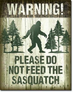 "Sasquatch - Don't Feed 12.5""W X 16""H"