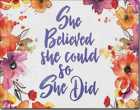 She Believed So She Did