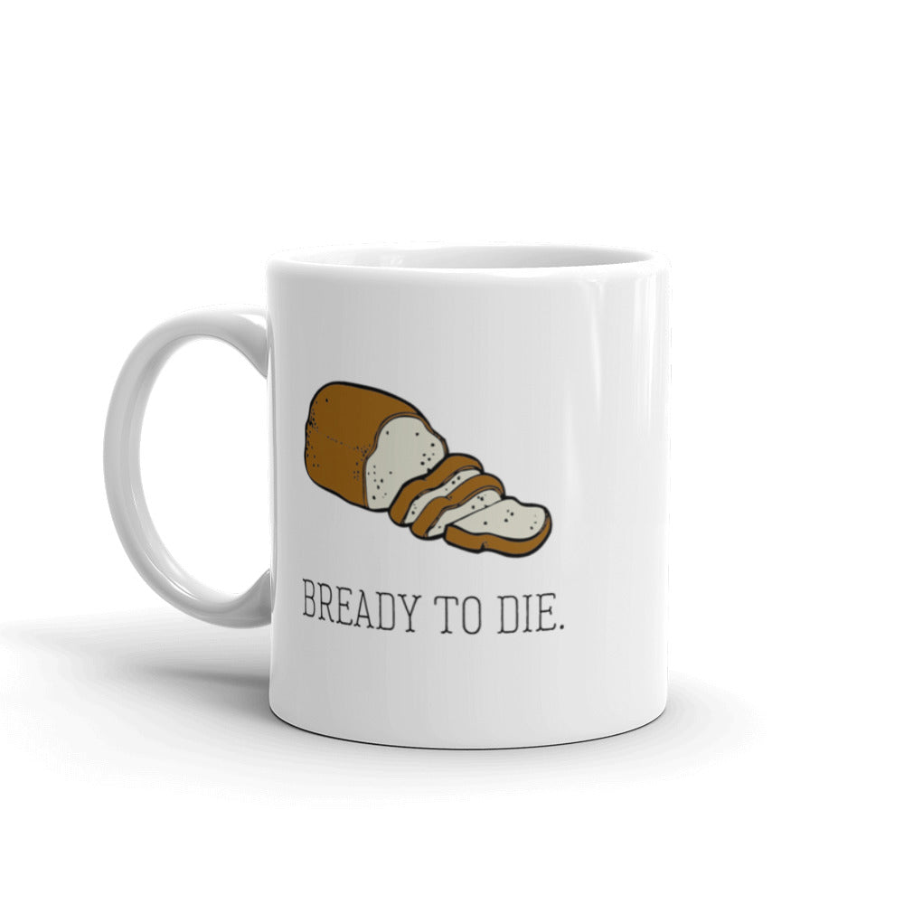 Bready to Die