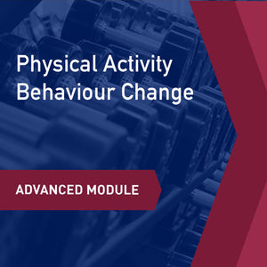 Advanced Learning Module: Physical Activity Behavior Change