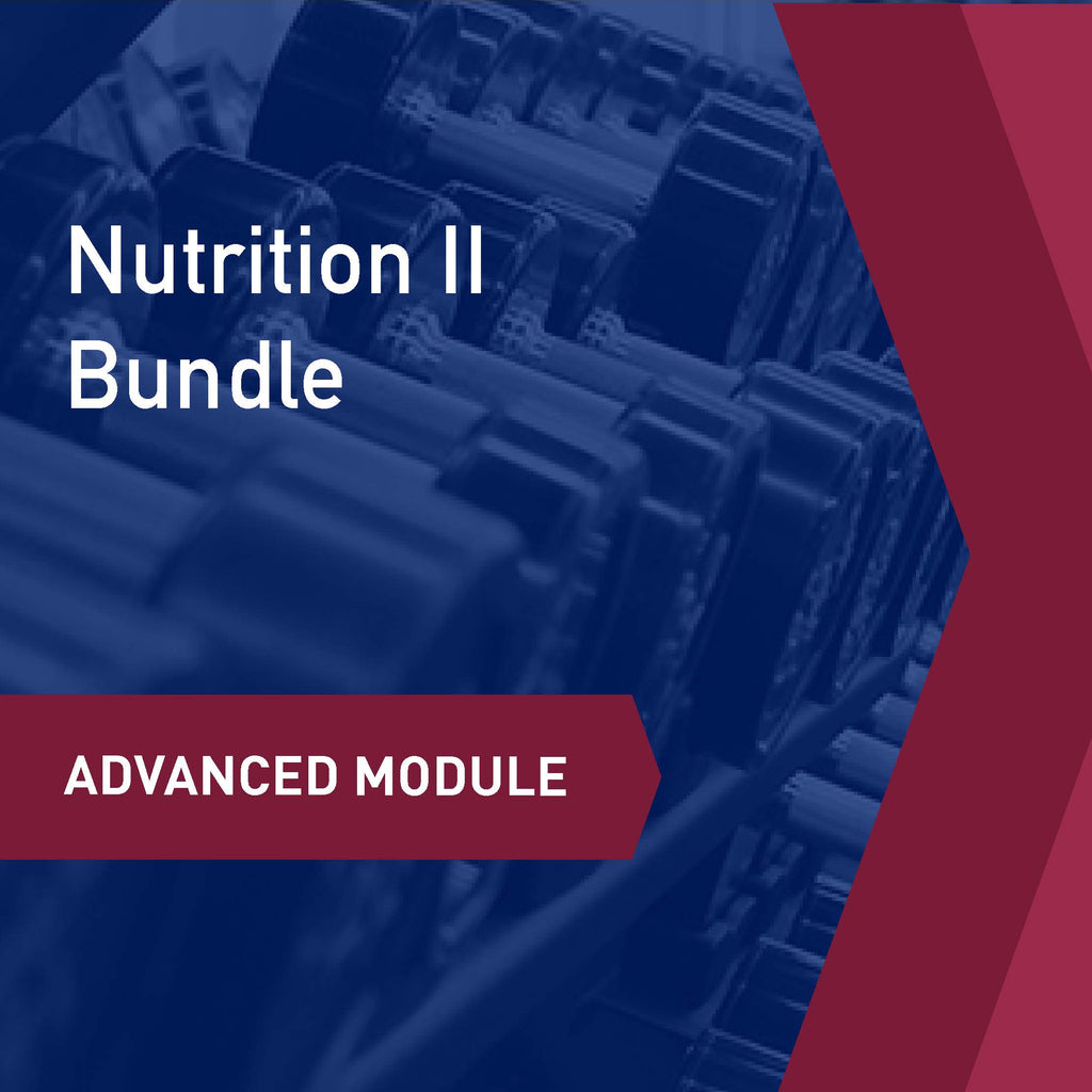 Advanced Learning Module: Nutrition II - Bundle