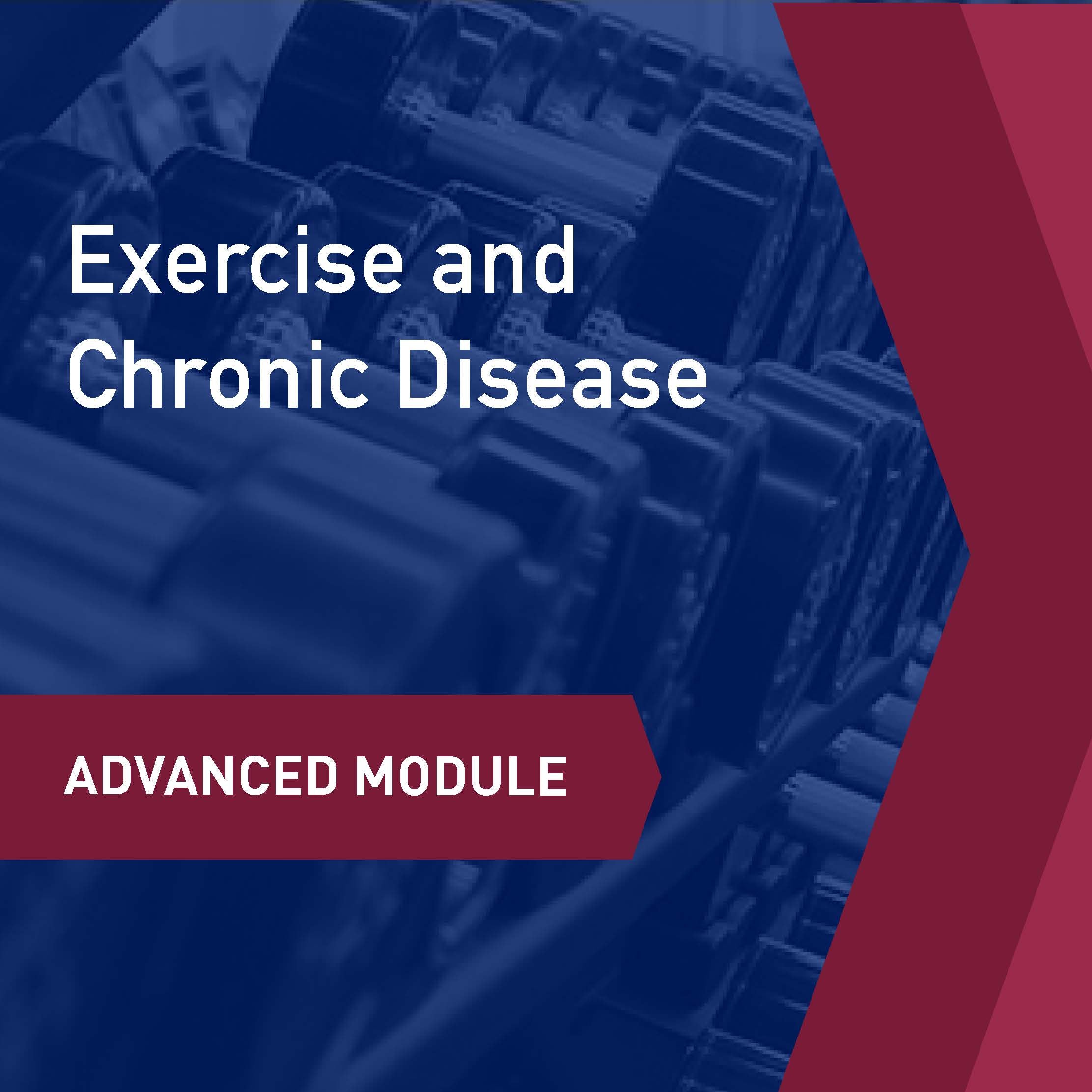 Advanced Learning Module: Exercise and Chronic Disease