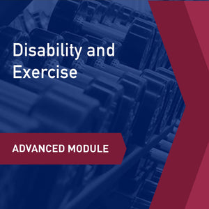 Advanced Learning Module: Disability and Exercise