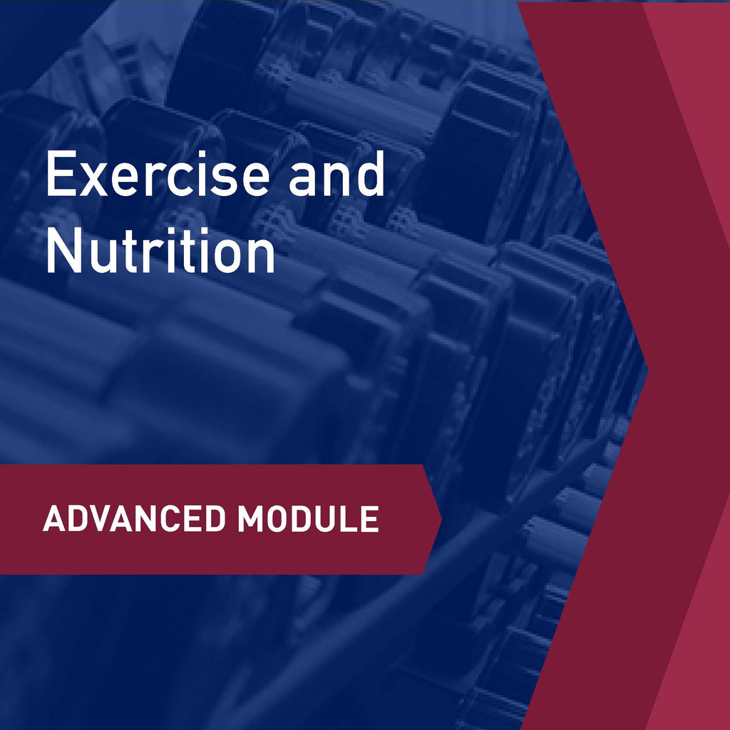 Advanced Learning Module: Exercise & Nutrition