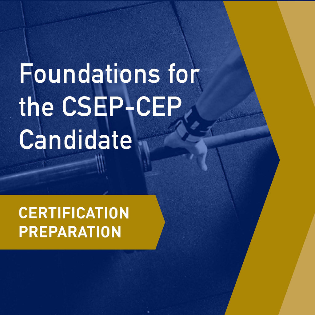 Certification Preparation- Foundations for the CSEP-CEP Candidate