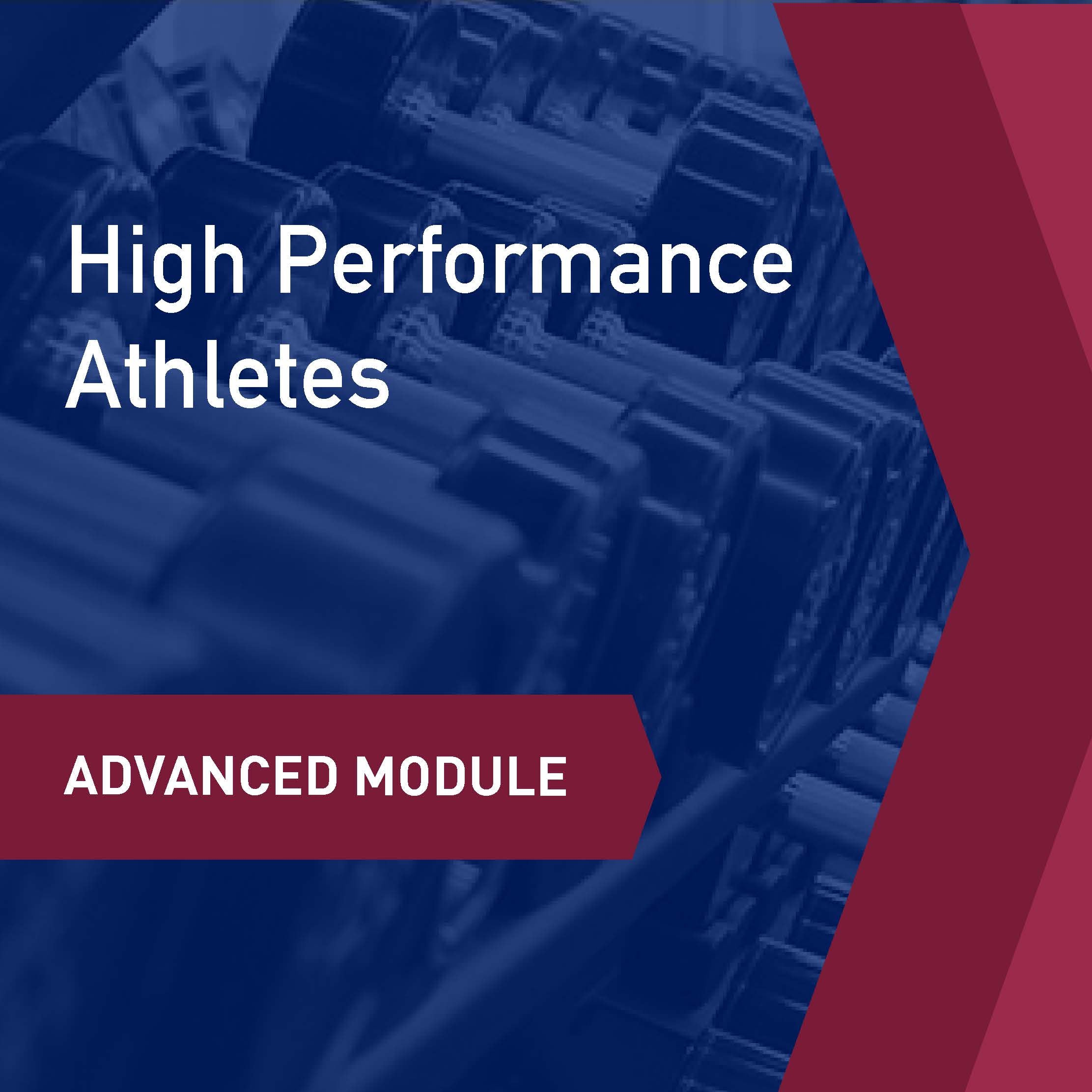 Advanced Learning Module: High Performance Athletes