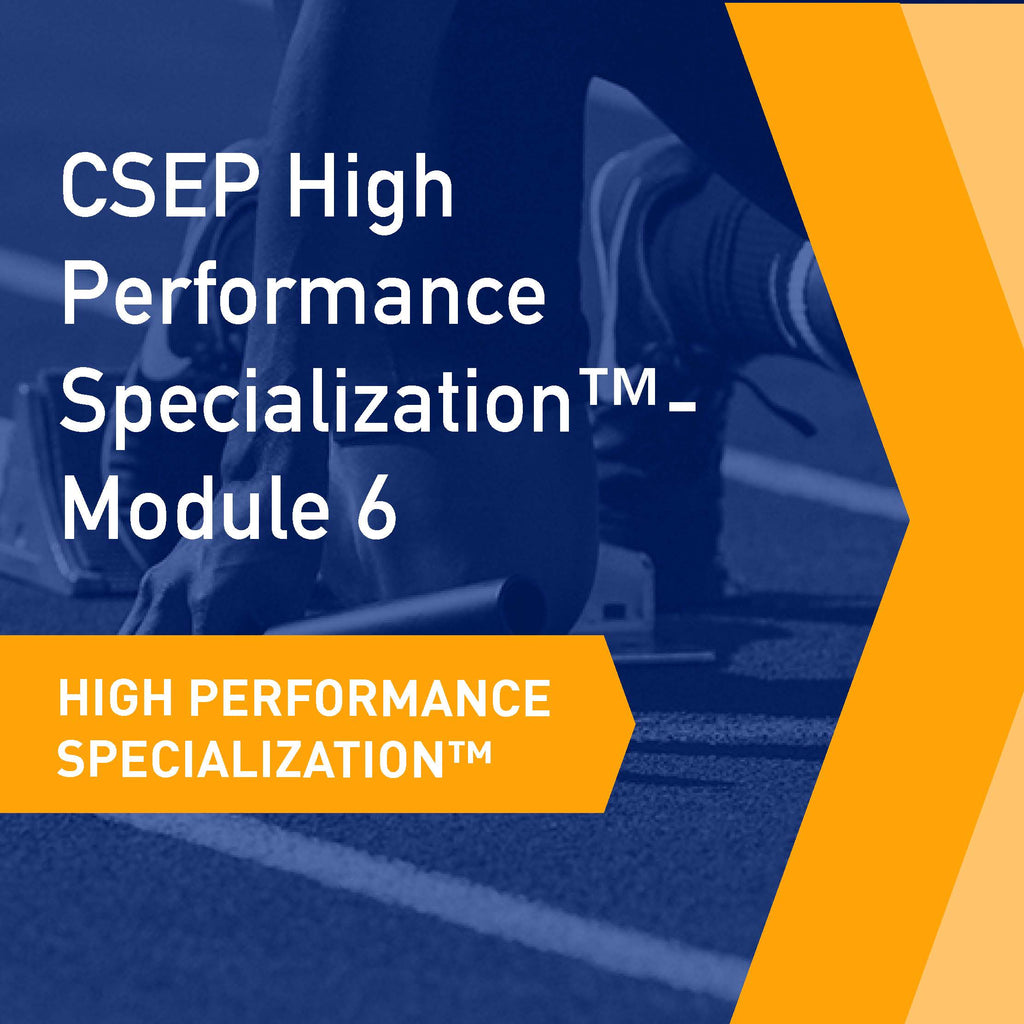 CSEP High Performance Specialization™ Module 6:  Performance Psychology