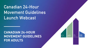 Canadian 24-Hour Movement Guidelines for Adults: Launch Webcast