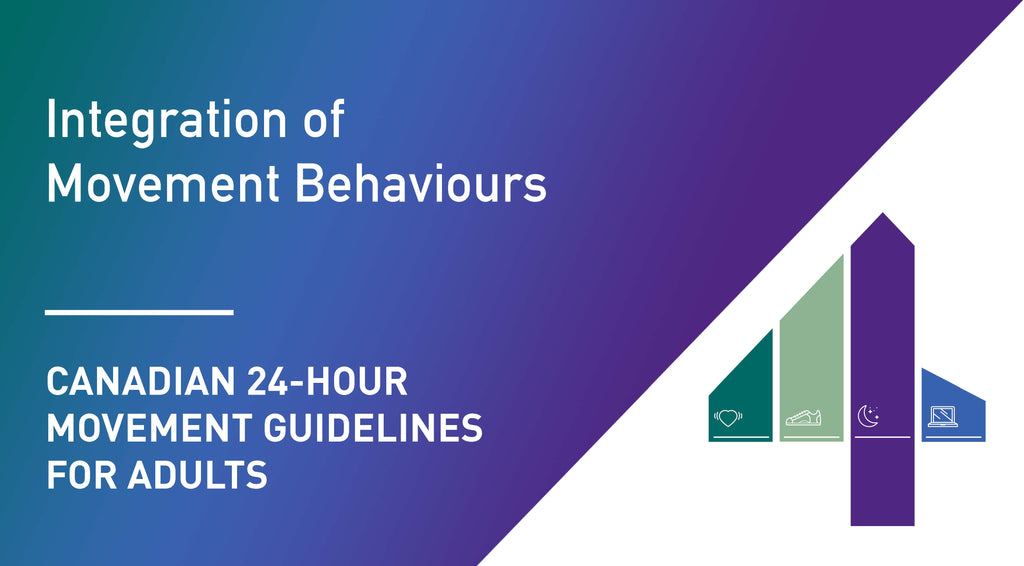 Canadian 24-Hour Movement Guidelines for Adults: Integration of Movement Behaviours