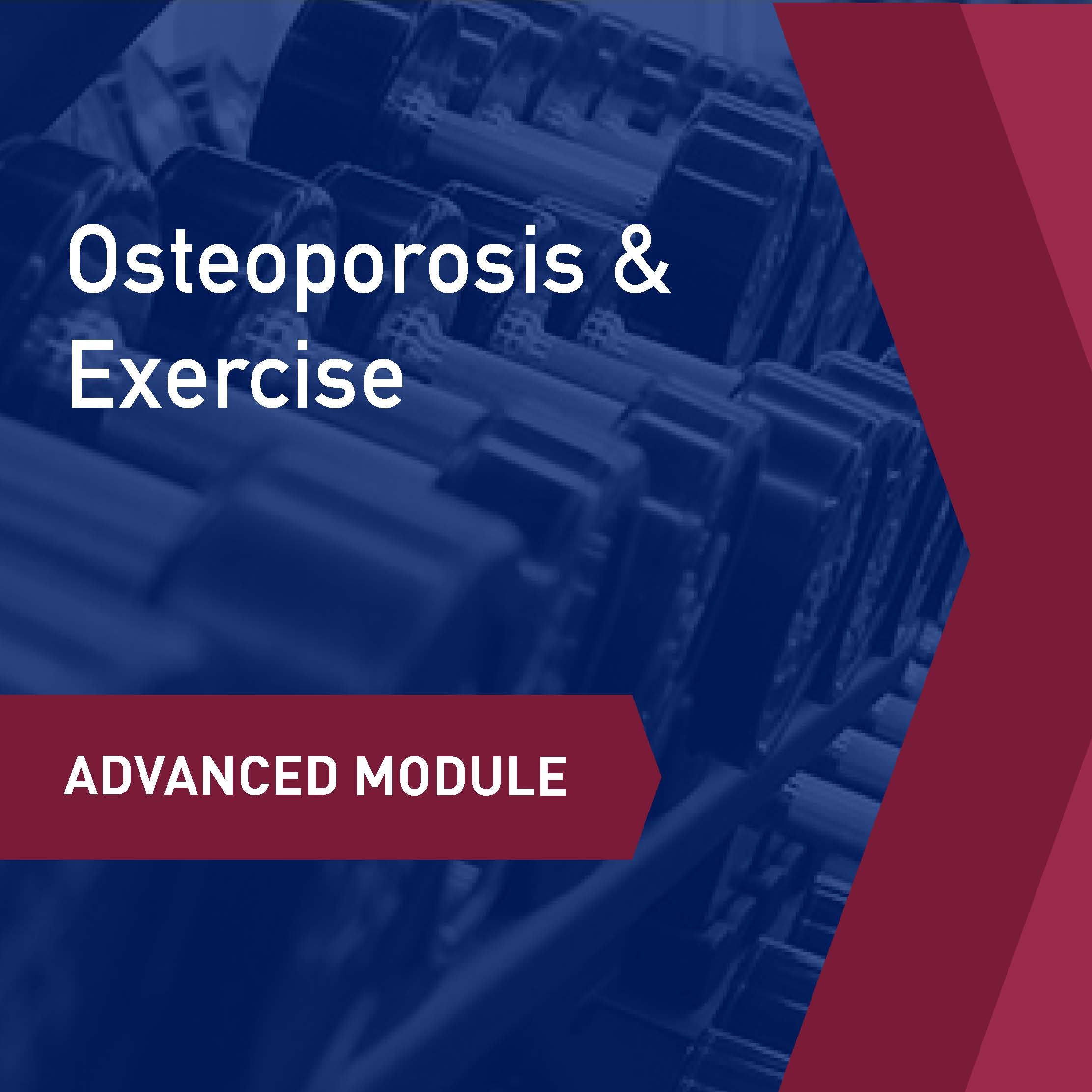 Advanced Learning Module: Osteoporosis & Exercise