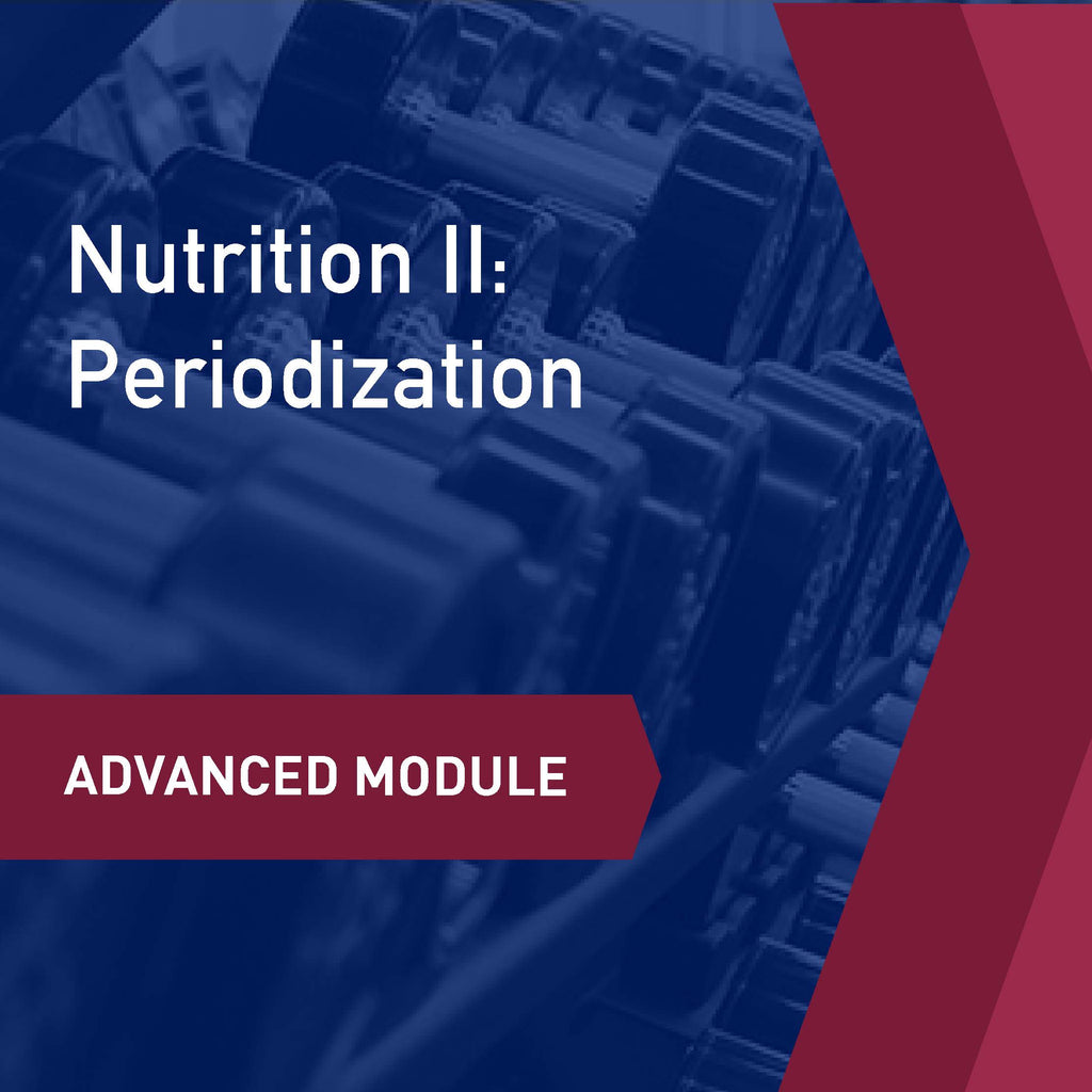 Advanced Learning Module: Nutrition II - Periodization