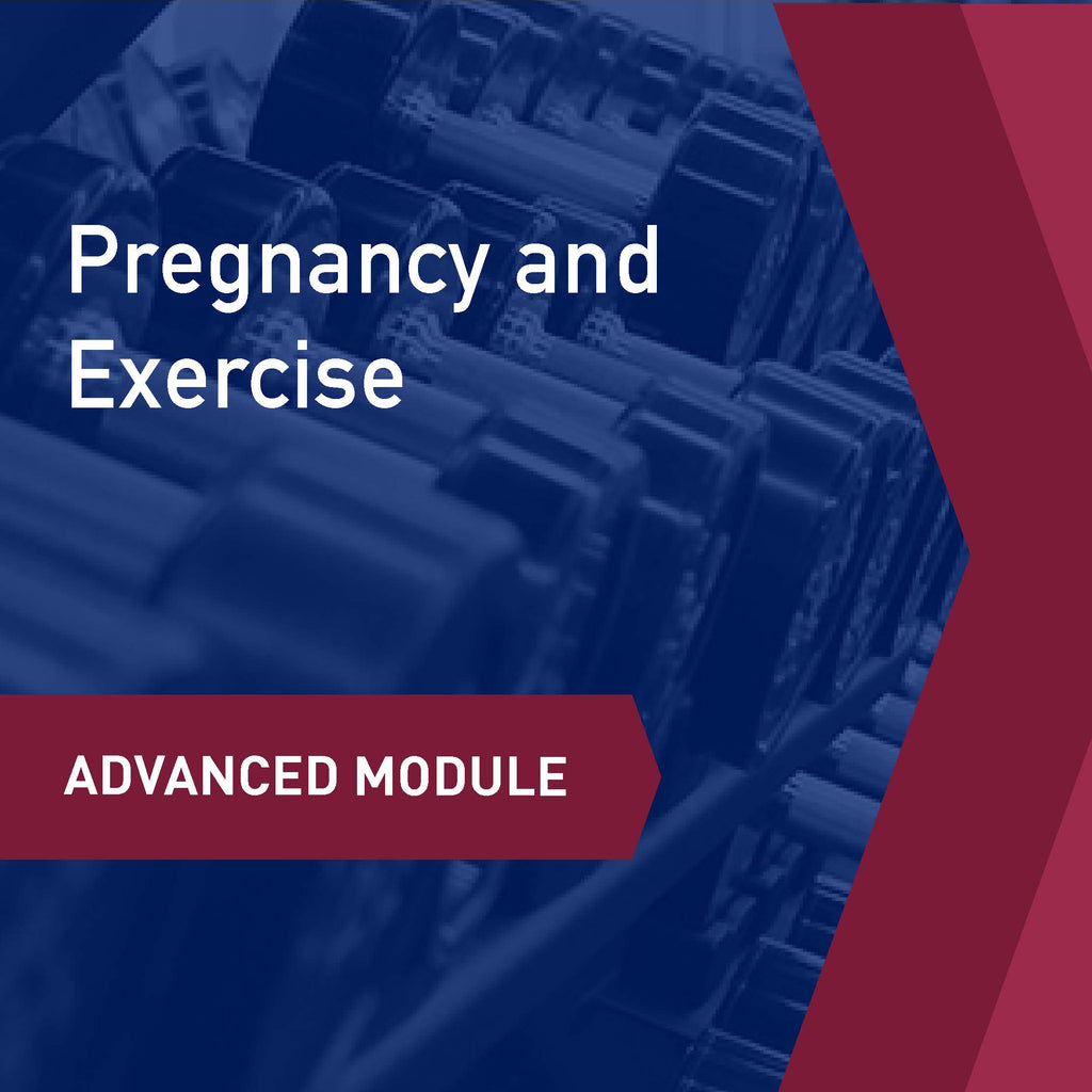 Advanced Learning Module: Pregnancy and Exercise