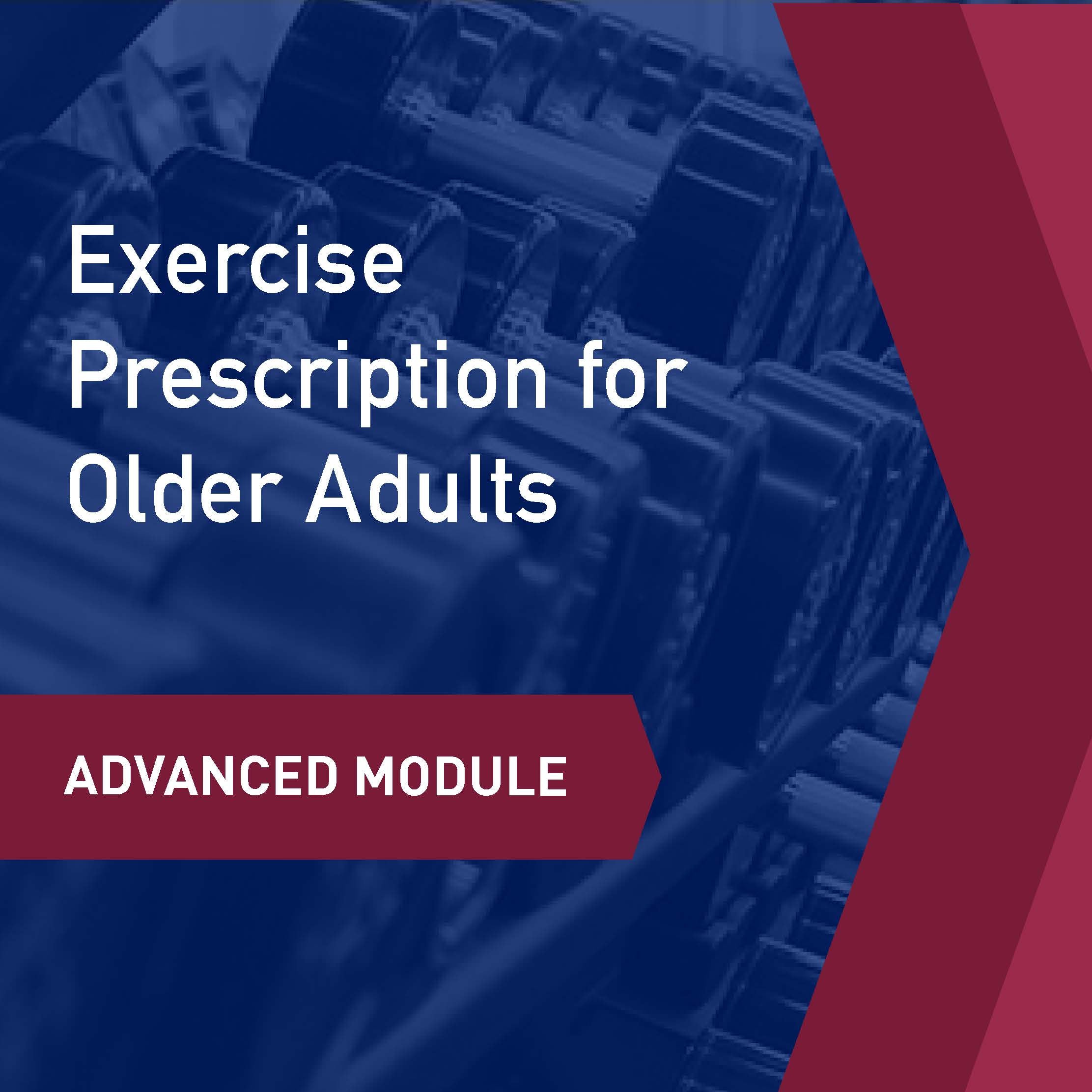 Advanced Learning Module: Exercise Prescription for Older Adults