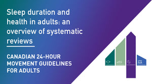 Canadian 24-Hour Movement Guidelines for Adults: Sleep Duration and Health in Adults: an overview of systematic reviews