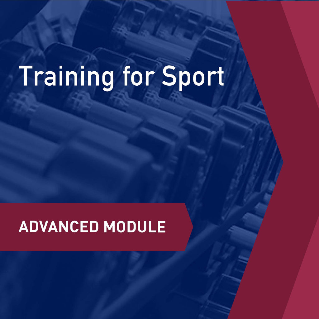 Advanced Learning Module: Training for Sport- A Systematic Process with Practical Considerations