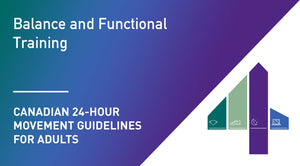 Canadian 24-Hour Movement Guidelines for Adults: Balance and Functional Training