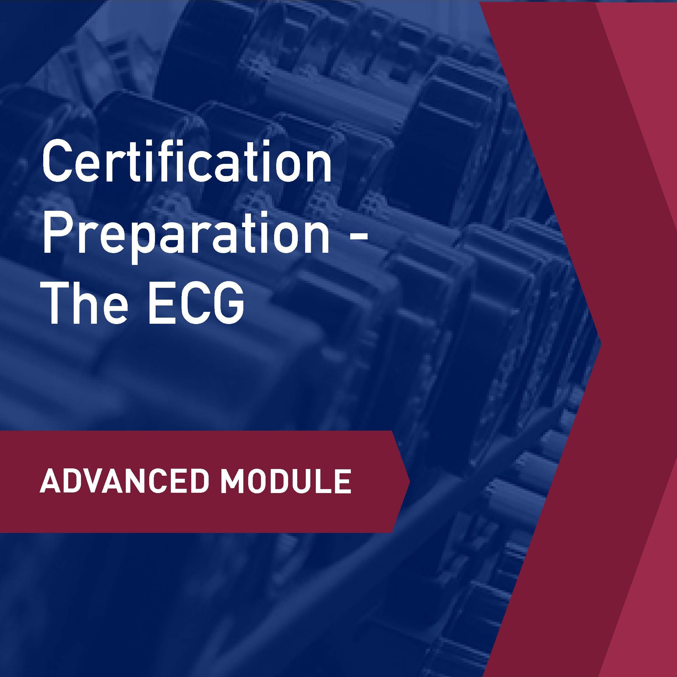 Advanced Learning Module: Certification Preparation - The ECG