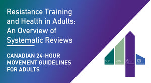 Canadian 24-Hour Movement Guidelines for Adults: Resistance Training and Health in Adults: An Overview of Systematic Reviews
