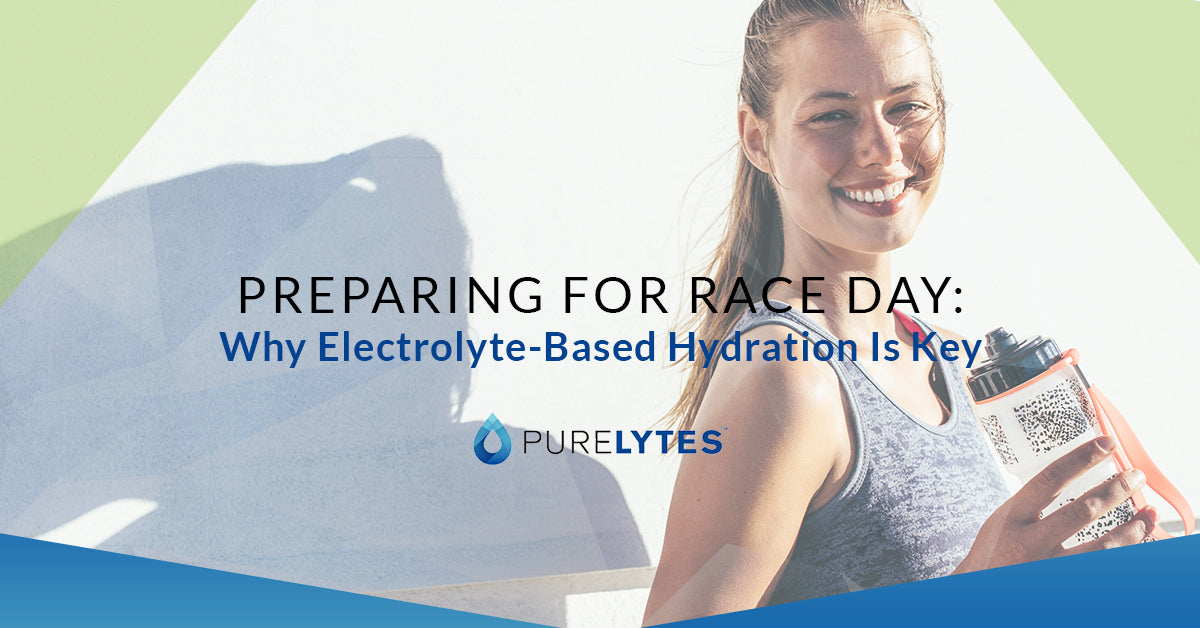 Preparing For Race Day Why Electrolyte-Based Hydration Is Key
