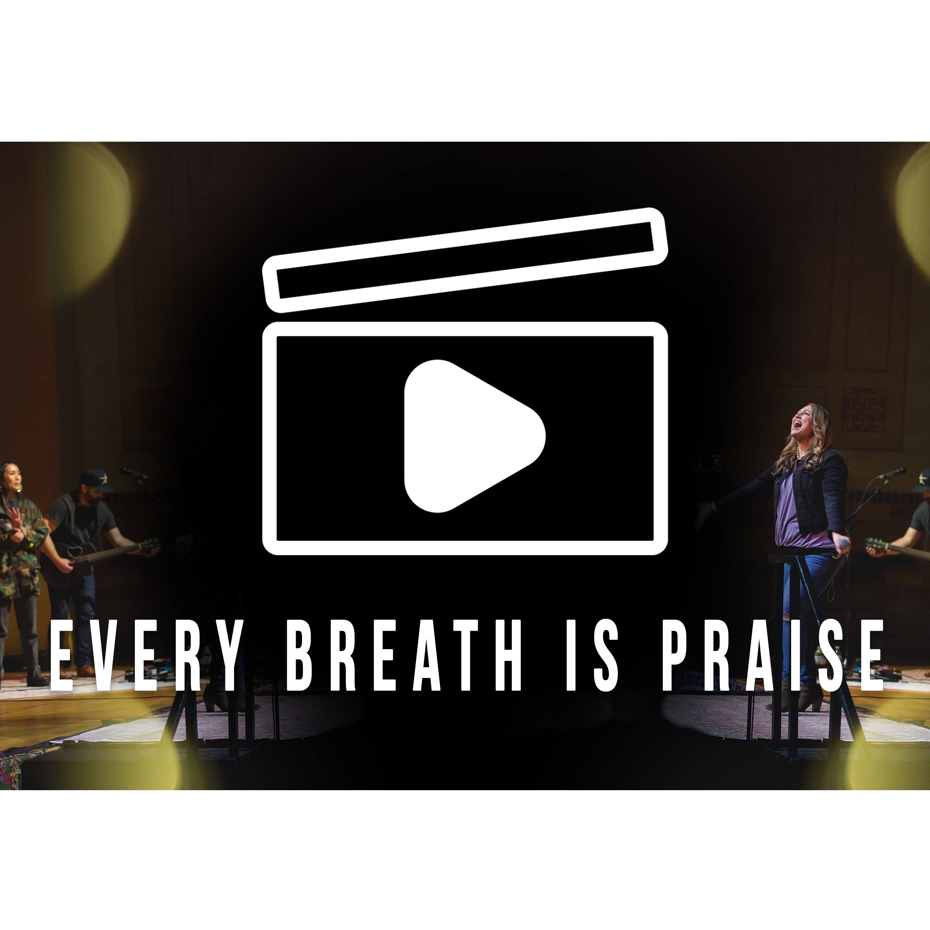 Every Breath Is Praise Video