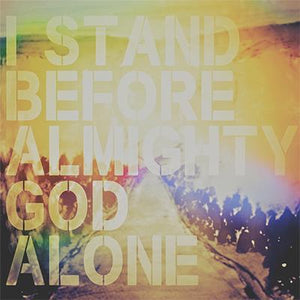 I Stand Before Almighty God Alone Physical Album