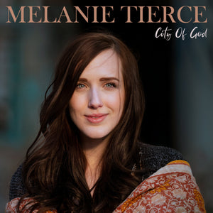 Melanie Tierce: City Of God Physical Album