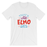 Thats What Elmo Says T-Shirt