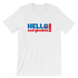 Hello Everybodeee T-Shirt