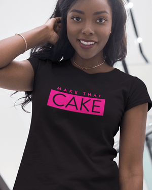 Make that Cake T-Shirt