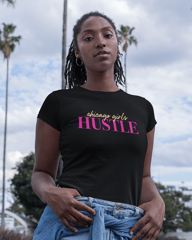 Chicago Girls Hustle T-Shirt