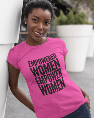 Empowered Women Empower Women T-Shirt