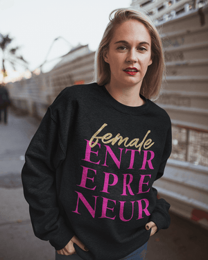 A Female Entrepreneur Sweatshirt