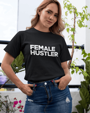 Female Hustler T-Shirt