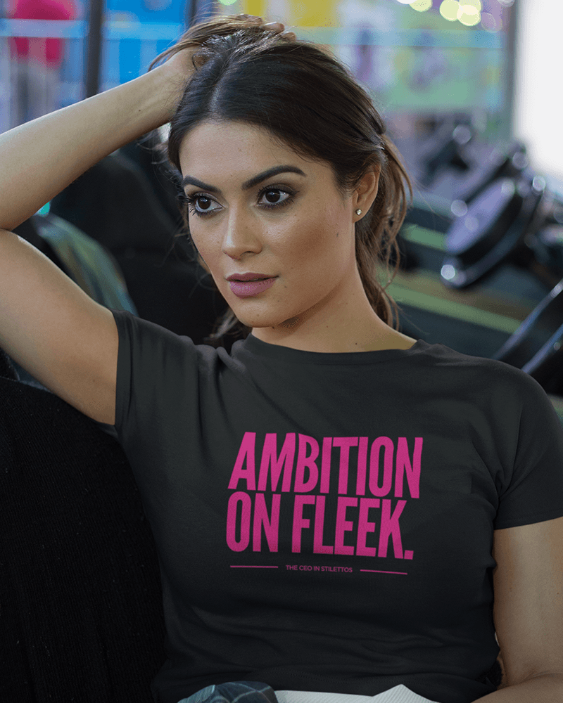 Ambition on Fleek T-Shirt