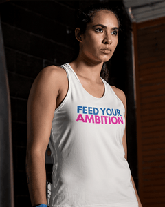 Feed Your Ambition Tank