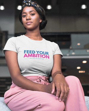 Feed Your Ambition T-Shirt