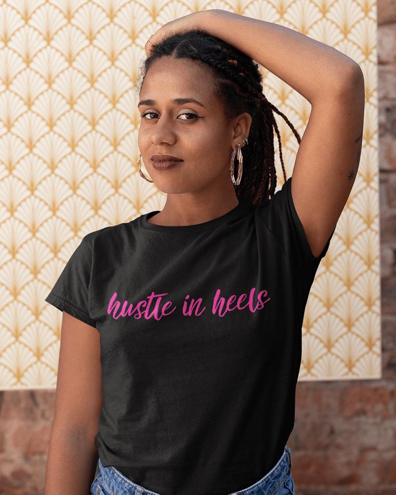 Hustle in Heels T-Shirt