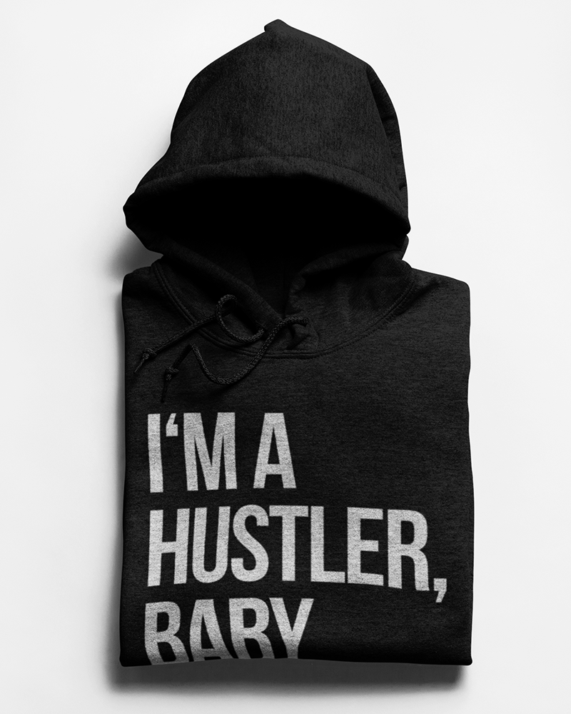 I'm a Hustler, Baby Pullover Hoodie