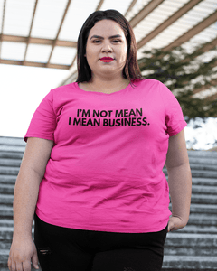 She Means Business T-Shirt