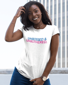 Unbossed and Unbothered T-Shirt