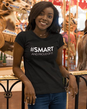 #Smart and Proud of It T-Shirt