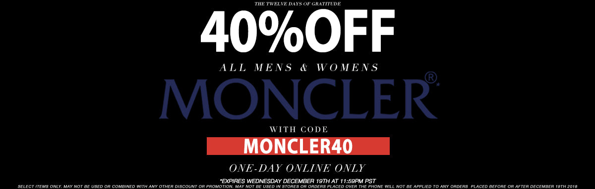 Day 10 | 40% Off ALL Moncler Mens & Womens with code MONCLER40 Online One-Day only