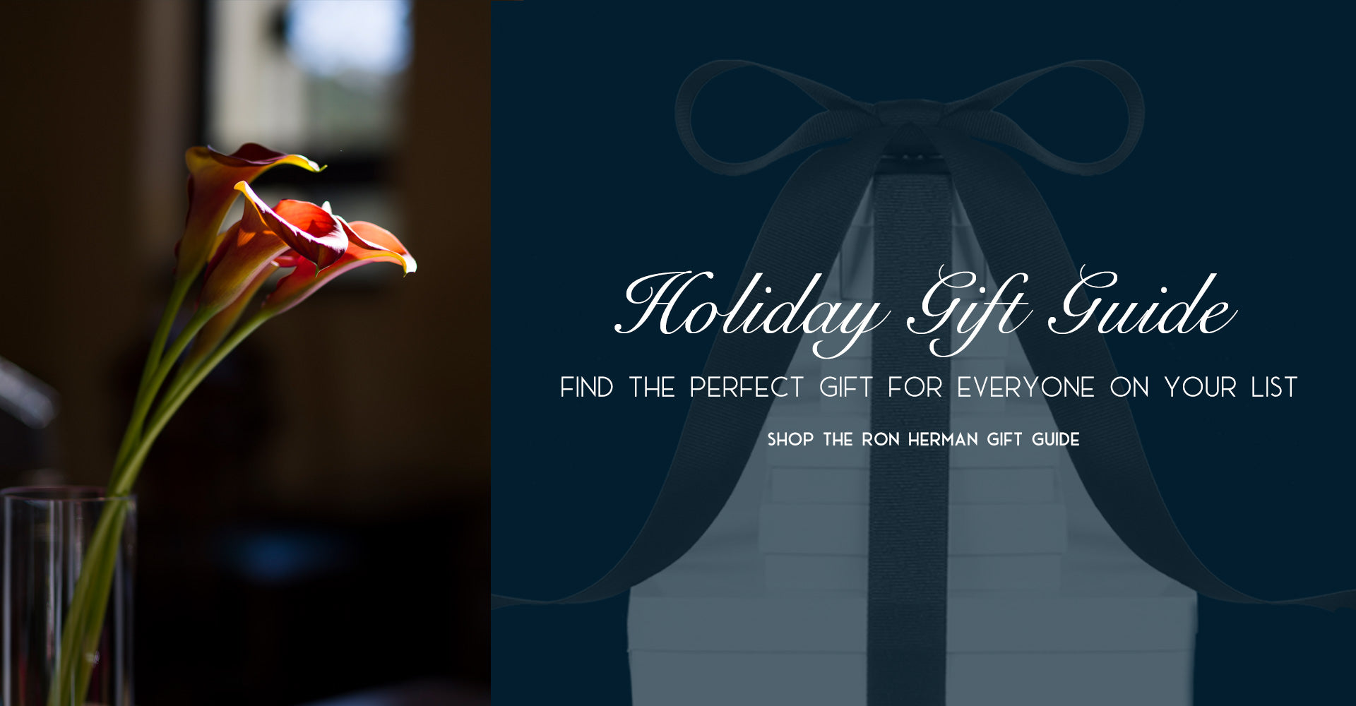 Introducing the Ron Herman 2019 Holiday Gift Guide Find the Perfect Gift for Everyone On Your List Shop the Ron Herman 2019 Holiday Gift Guide