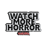 WATCH MORE HORROR ENAMEL PIN