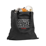WATCH MORE HORROR TOTE BAG