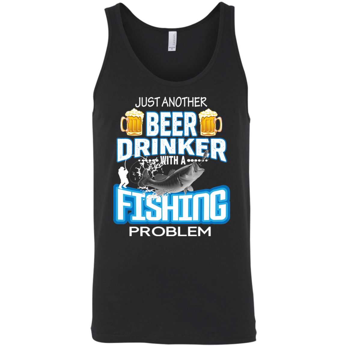 Just AnoJust Another Beer Drinker With A Fishing Problem 2 - Funny Fishing Tank Top
