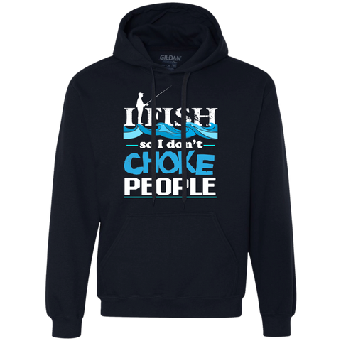 I FIsh So I Dont Choke People - Heavyweight Pullover Fleece Sweatshirt