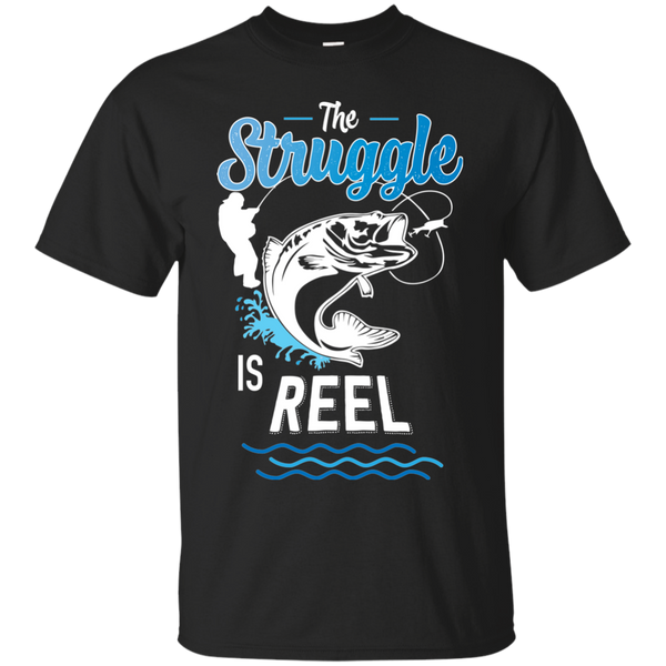 Funny Fishing Shirt The Struggle Is Reel Black