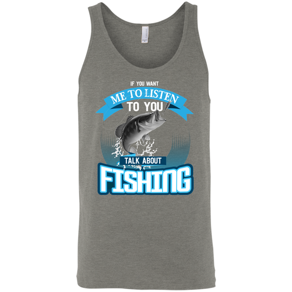 If You Want Me To Listen To You..Talk About Fishing Funny Fishing Tank Top Grey