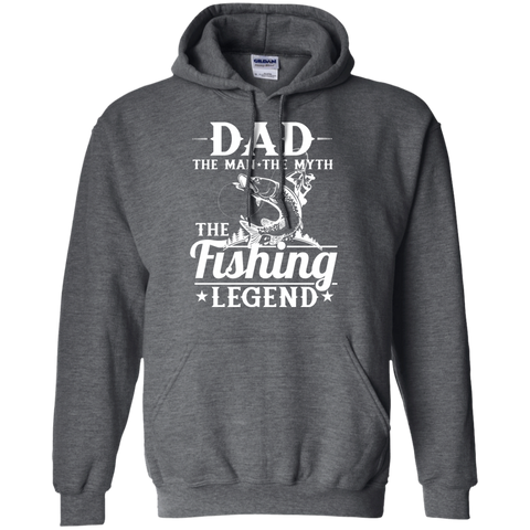 Dad The Man The Myth The Fishing Legend - Pullover Hoodie 8 oz.